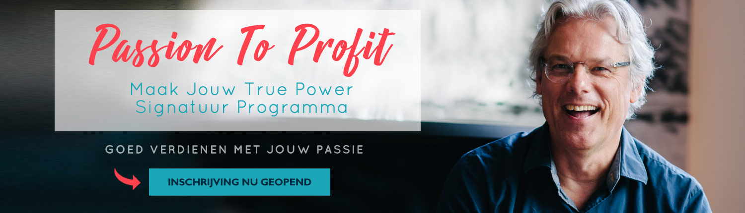 Passion To Profit - Maak Jouw True Power Signatuur Programma